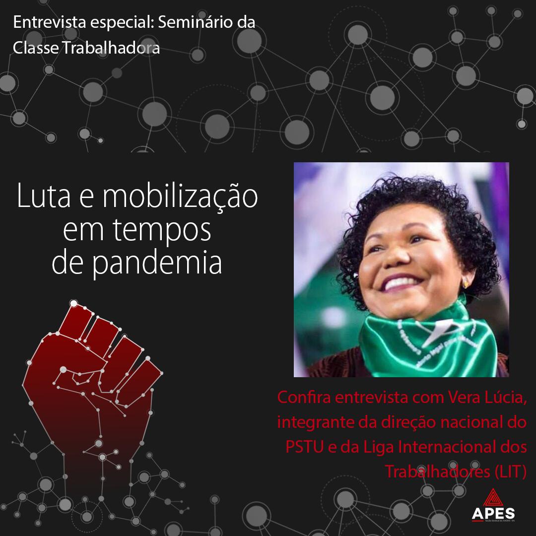 Entrevista com Vera Lúcia: luta e mobilização em tempos de pandemia
