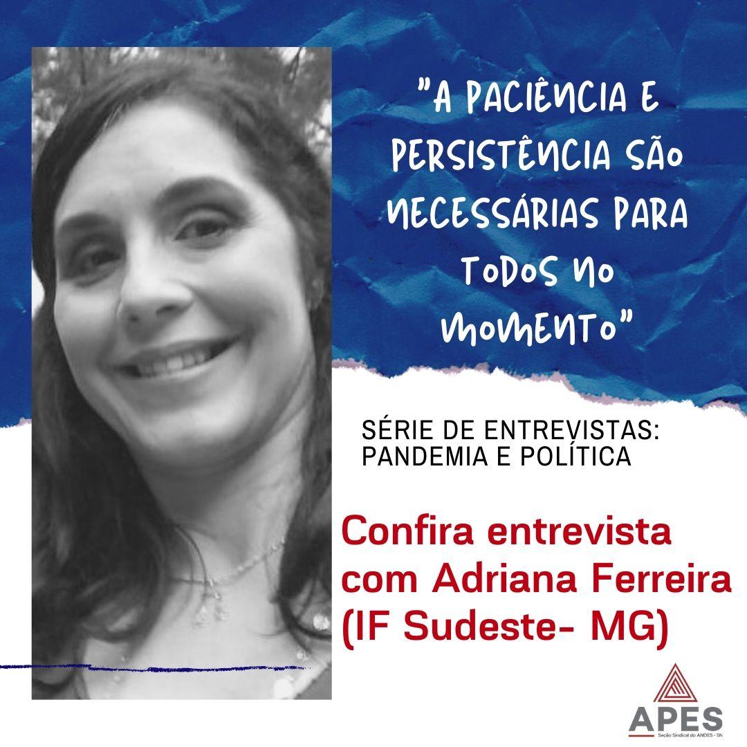 Série Pandemia e Política entrevista professora Adriana Ferreira (IF Sudeste MG)